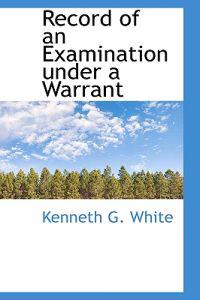 Record of an Examination Under a Warrant