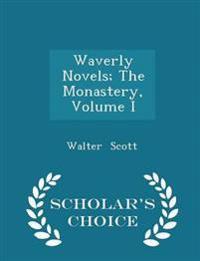 Waverly Novels; The Monastery, Volume I - Scholar's Choice Edition