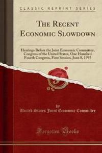 The Recent Economic Slowdown