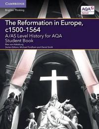 A/As Level History for Aqa the Reformation in Europe, C1500-1564