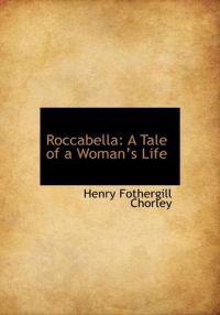 Roccabella: A Tale of a Woman's Life