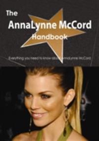 AnnaLynne McCord Handbook - Everything you need to know about AnnaLynne McCord
