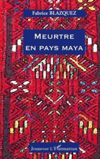 Meurtre en pays maya
