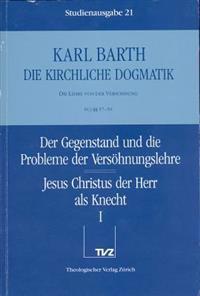 Karl Barth: Die Kirchliche Dogmatik. Studienausgabe: Band 21: IV.1 57-59: Versohnungslehre