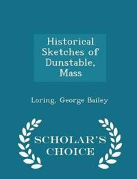 Historical Sketches of Dunstable, Mass - Scholar's Choice Edition