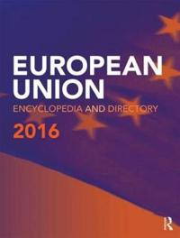 The European Union Encyclopedia and Directory 2016