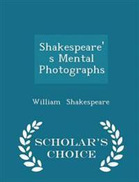 Shakespeare's Mental Photographs - Scholar's Choice Edition