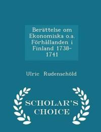 Berattelse Om Ekonomiska O.A. Forhallanden I Finland 1738-1741 - Scholar's Choice Edition