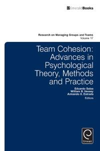 Team Cohesion: Advances in Psychological Theory, Methods and Practice
