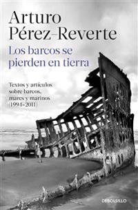 Los Barcos Se Pierden En Tierra / Ships Are Lost Ashore