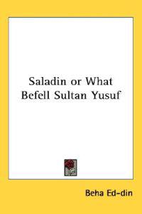 Saladin Or What Befell Sultan Yusuf