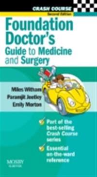 Crash Course: Foundation Doctor's Guide to Medicine and Surgery E-Book