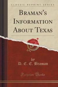 Braman's Information about Texas (Classic Reprint)