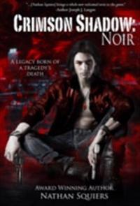 Crimson Shadow: Noir: Crimson Shadow Series Book 1