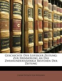 Geschichte der Leipziger Zeitung: zur Erinnerung an das zweihundertjährige Bestehen der Zeitung