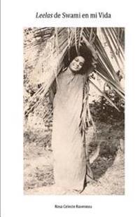 Leelas de Swami En Mi Vida: Experiencias Con Sathya Sai Baba