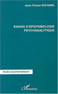 Essais d'epistemologie psychanalytique