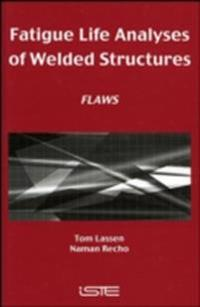 Fatigue Life Analyses of Welded Structures