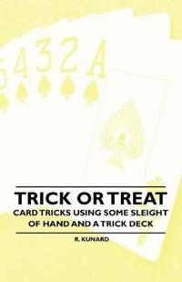 Trick or Treat - Card Tricks Using Some Sleight of Hand and a Trick Deck