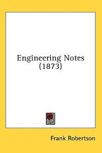 Engineering Notes (1873)
