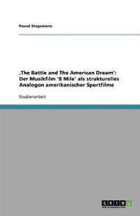 'The Battle and the American Dream': Der Musikfilm '8 Mile' ALS Strukturelles Analogon Amerikanischer Sportfilme