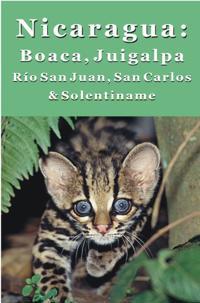 Nicaragua's Boaco, Chontales, Juigalpa, Rio San Juan & Solentiname