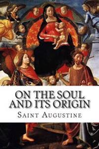 On the Soul and Its Origin