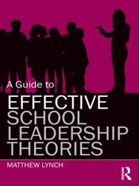 Guide to Effective School Leadership Theories