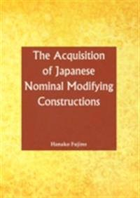 Acquisition of Japanese Nominal Modifying Constructions