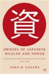 Origins of Japanese Wealth and Power