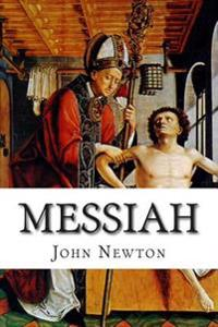 Messiah: Fifty Expository Discourses Preached in the Years 1784 and 1785