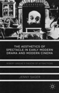 Aesthetics of Spectacle in Early Modern Drama and Modern Cinema