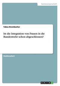 Ist die Integration von Frauen in die Bundeswehr schon abgeschlossen?
