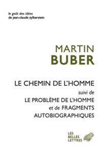 Le Chemin de L'Homme: Suivi de Le Probleme de L'Homme Et Fragments Autobiographiques