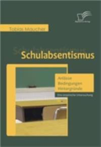 Schulabsentismus - Anlasse, Bedingungen, Hintergrunde
