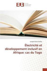 Electricite Et Developpement Inclusif En Afrique: Cas Du Togo
