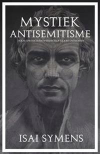 Mystiek Antisemitisme: Waar Sprookjes En Wetenschap Elkaar Ontmoeten