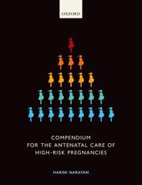 Compendium for the Antenatal Care of High-Risk Pregnancies
