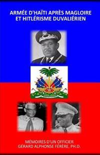 Armee D'Haiti Apres Magloire Et Hitlerisme Duvalierien