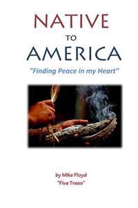 Native to America: Finding Peace in My Heart