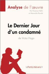 Le Dernier Jour d'un condamne de Victor Hugo (Analyse de l'oeuvre)