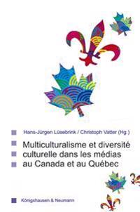 Multiculturalism et diversité culturelle dans les médias au Canada et au Québec