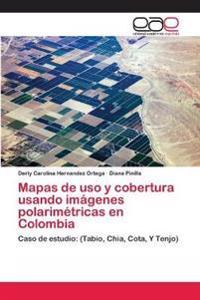 Mapas de USO y Cobertura Usando Imagenes Polarimetricas En Colombia