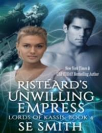 Risteard's Unwilling Empress: Lords of Kassis Book 4