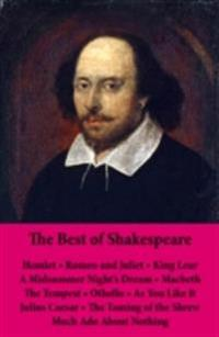 Best of Shakespeare: Hamlet - Romeo and Juliet - King Lear - A Midsummer Night's Dream - Macbeth - The Tempest - Othello - As You Like It - Julius Caesar - The Taming of the Shrew - Much Ado About Nothing