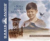 A Boy of Heart Mountain (Library Edition): Based on and Inspired by the Experiences of Shigeru Yabu