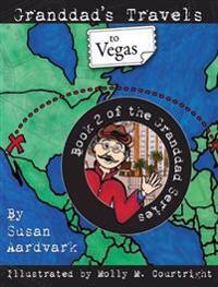 Granddad's Travels to Vegas [Book 2 of the Granddad Series]