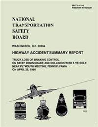 Highway Accident Summary Report: Truck Loss of Braking Control on Steep Downgrade and Collision with a Vehicle Near Plymouth Meeting, Pennsylvania on