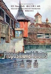 Propositional Idioms (Traditional Chinese): 03 Tongyong Pinyin Paperback B&w