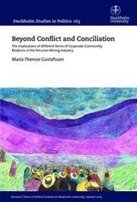 Beyond Conflict and Conciliation : The Implications of different forms of Corporate-Community Relations in the Peruvian Mining Industry